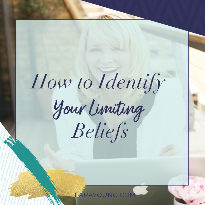 How to Identify Your Limiting Beliefs