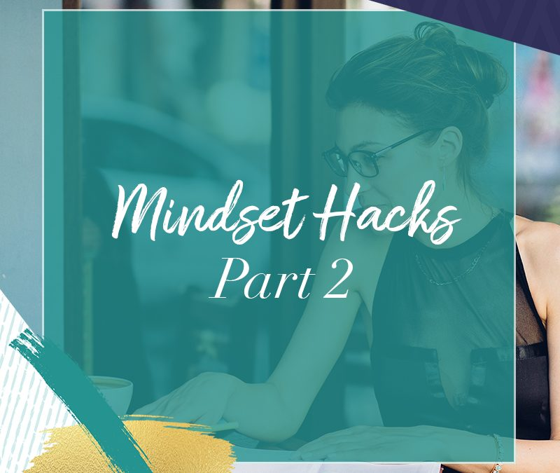 Mindset Hacks: Part 2